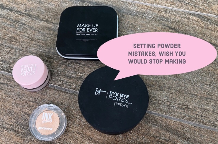 How To Apply Setting Powder & Stop Making Mistake-Makeup forever HD Pressed Powder-IT Cosmetics Bye Bye pores