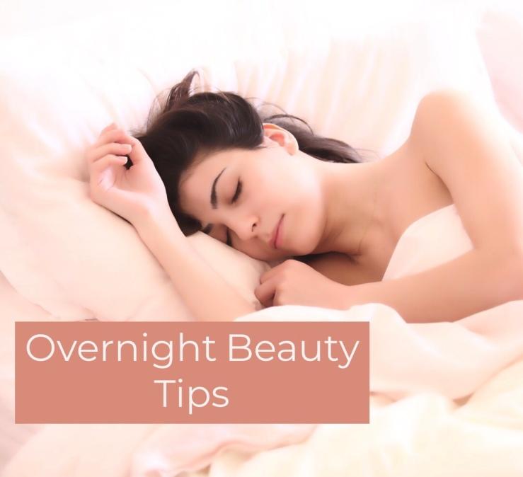 Effortless Overnight Beauty Tips